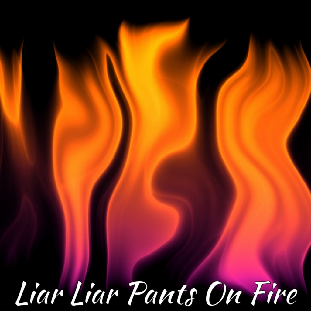 Liar Liar Pants on Fire